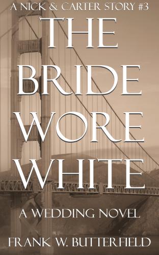 The Bride Wore White: A Wedding Novel